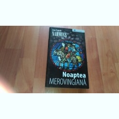 NOAPTEA MEROVINGIANA-JEAN -FRANCOIS NAHMIAS