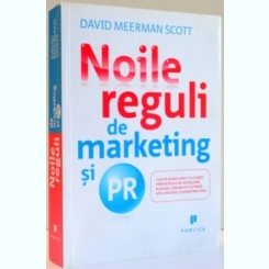 NOILE REGULI DE MARKETING SI PR DE DAVID MEERMAN SCOTT , 2010