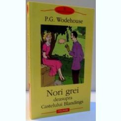 NORI GREI , DEASUPRA CASTELULUI BLANDINGS DE P. G. WODEHOUSE
