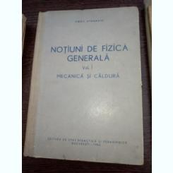 Notiuni De Fizica Generala Vol 1 Mecanica Si Caldura - Virgil Atanasiu