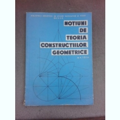 NOTIUNI DE TEORIA CONSTRUCTIILOR GEOMETRICE - A. TOTH