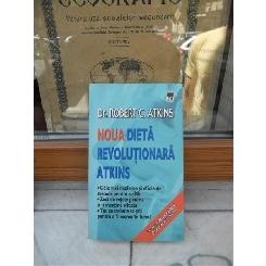 NOUA DIETA REVOLUTIONARA ATKINS , ROBERT C.ATKINS