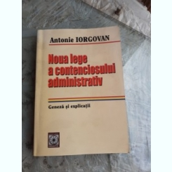 NOUA LEGE A CONTENCIOSULUI ADMINISTRATIV - ANTONIE IORGOVAN