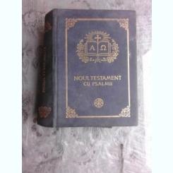 NOUL TESTAMENT CU PSALMII-TIPARITA CU APROBAREA SFINTULUI SINOD, 2002