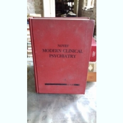 NOYES' MODERN CLINICAL PSYCHIATRY - LAWRENCE C. KOLB   (PSIHIATRIE CLINICA MODERNA)