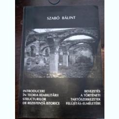ntroducere în teoria reabilitării structurilor de rezistenţă istorice- Szabo Balint