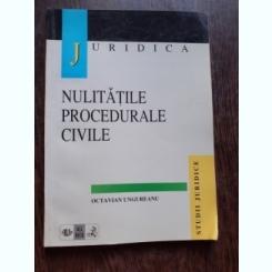 NULITATILE PROCEDURALE CIVILE - OCTAVIAN UNGUREANU