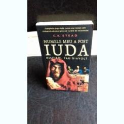 NUMELE MEU A FOST IUDA - C.K. STEAD