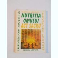NUTRITIA OMULUI , ACT SACRU DE RADU ILIE MANECUTA , 1996