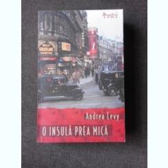 O INSULA PREA MICA - ANDREA LEVY