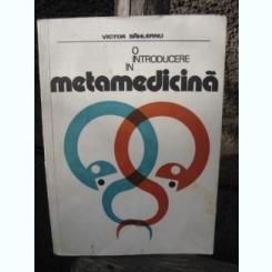 O introducere in metamedicina - Victor Sahleanu
