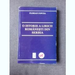 O ISTORIE A LIRICII ROMANESTI DIN SERBIA - FLORIAN COPCEA
