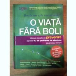 O VIATA FARA BOLI, METODE TESTATE DE PREVENIRE A PESTE 90 DE PROBLEME DE SANATATE SEVERE SAU MINORE