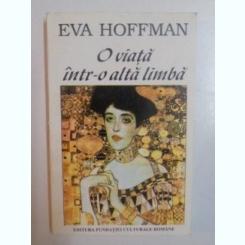 O VIATA INTR-O ALTA LIMBA de EVA HOFFMAN , 1994