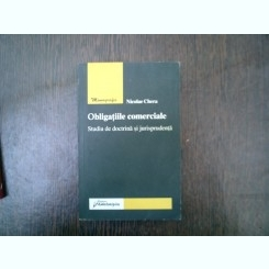 Obligatiile comerciale Studiu de doctrina si jurisprudenta - Nicolae Chera