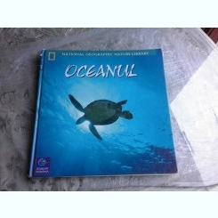 OCEANUL, NATIONAL GEOGRAPHIC NATURE LIBRARY