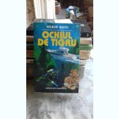 OCHIUL DE TIGRU - WILBUR SMITH
