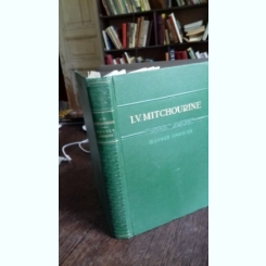 OEUVRES CHOISIES - IVAN VLADIMIROVITCH MICIURIN   (LUCRARI SELECTATE)