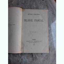 OEUVRES COMPLETES - BLAISE PASCAL  (CARTE IN LIMBA FRANCEZA)