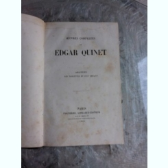OEUVRES COMPLETES - EDGAR QUINET (CARTE IN LIMBA FRANCEZA)