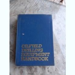 OILFIELD DRILLING EQUIPMENT HANDBOOK - AL. RADULESCU  (EDITIE IN LIMBA ENGLEZA)
