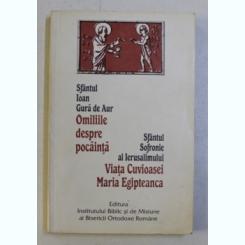 OMILIILE DESPRE POCAINTA-SF. IOAN GURA DE AUR/VIATA CUVIOASEI MARIA EGIPTEANA-SF. SOFRONIE AL IERUSALIMULUI 1998