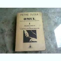 Omul , tratat de antropologie crestina , Petre Tutea