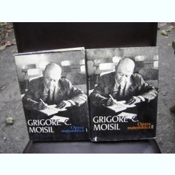 OPERA MATEMATICA - GRIGORE C. MOISIL    2 VOLUME