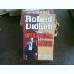 OPERATIUNEA LAZARUS - ROBERT LUDLUM