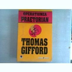 OPERATIUNEA PRAETORIAN - THOMAS GIFFORD