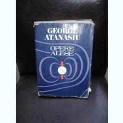 OPERE ALESE - GEORGE ATANASIU