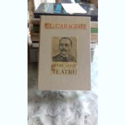 OPERE ALESE - I.L. CARAGIALE    VOL.1 TEATRU