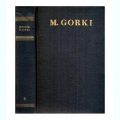 OPERE IN TREIZECI DE VOLUME - M. GORKI  VOL.9  NUVELE