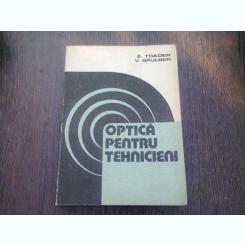 OPTICA PENTRU TEHNICIENI - E. TOADER