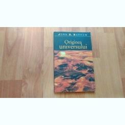 ORIGINEA UNIVERSULUI-JOHN D. BARROW