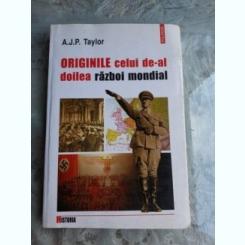 ORIGINILE CELUI DE-AL DOILEA RAZBOI MONDIAL - A.J.P. TAYLOR