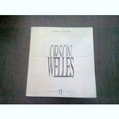 ORSON WELLES - CLAUDIO VALENTINETTI  (CARTE IN LIMBA ITALIANA)