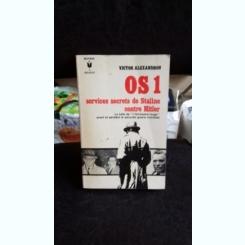 OS1. SERVICES SECRETS DE STALINE CONTRE HITLER - VICTOR ALEXANDROV