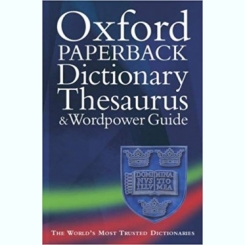 OXFORD PAPERBACK DICTIONARY THESAURUS and WORDPOWER GUIDE