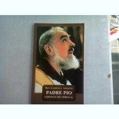 PADRE PIO PARINTELE MEU SPIRITUAL - DON GABRIELE AMORTH