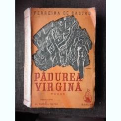 PADUREA VIRGINA - FERREIRA DE CASTRO