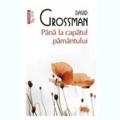 Pana la capatul pamantului - David Grossman