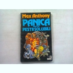 PANICA PRINTRE PESTII SOLUBILI - MAX ANTHONY