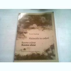 PARAMITHI TU CADURI. BASME CULESE. BASME ALESE - PERICLE PAPAHAGI   (CARTE IN AROMANA)