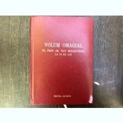 Parintele Prof. Dr. Nicu Moldoveanu la 70 de ani - volum omagial,cu dedicatie