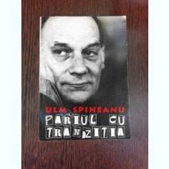 PARIUL CU TRANZITIA - ULM SPINEANU