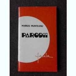 PARODII - MARIUS MUNTEANU  (CU DEDICATIA AUTORULUI PENTRU PETRU VINTILA)