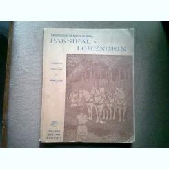 PARSIFAL SI LOHENGRIN.  LEGENDELE SFANTULUI GRAL - DIEGO SO LOHENGRIN