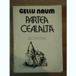 PARTEA CEALALTA - GELLU NAUM