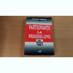 PARTICIPANTII LA PROCESUL CIVIL-EVELINA OPRINA